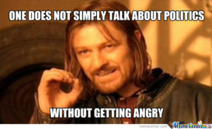 talking-politics-lotr-meme-onee-does-not-simply-talk-about-politics-without-getting-angry