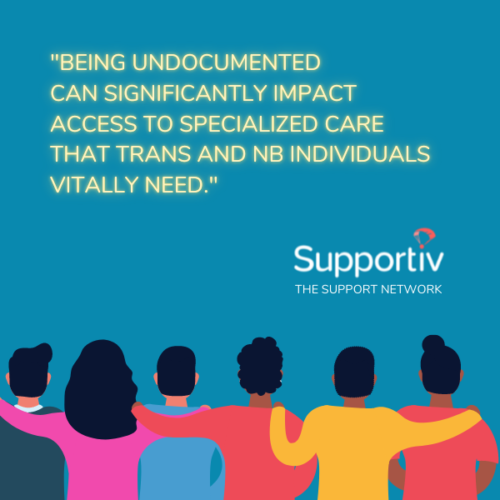 being-undocumented-can-significantly-impact-access-to-specialized-care-that-trans-and-nb-individuals-vitally-need-undocuqueer-supportiv-amplify-sydney-smith